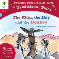 Oxford Reading Tree: Level 4: Traditional Tales Phonics The Man, The Boy and The Donkey and Other Stories