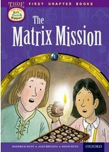 Oxford Reading Tree Read with Biff, Chip and Kipper: Level 11 First Chapter Books: The Matrix Mission