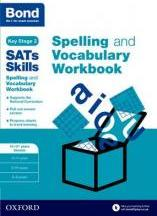 Bond SATs Skills Spelling and Vocabulary Stretch Workbook