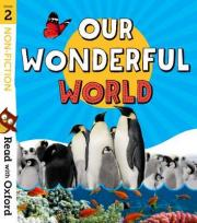 Read with Oxford: Stage 2: Non-fiction: Our Wonderful World