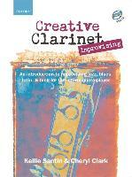 Creative Clarinet Improvising + CD  An introduction to improvising jazz, blues, Latin, and funk for the intermediate player