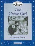 Classic Tales: Goose Girl Activity Book Elementary level 2