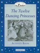Classic Tales: Twelve Dancing Princesses Activity Book Elementary level 2