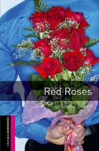 Oxford Bookworms Library: Starter Level:: Red Roses