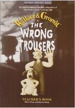 The Wrong Trousers: Teacher's Book