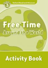 Oxford Read and Discover: Level 3: Free Time Around the World Activity Book