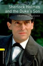 Oxford Bookworms Library: Level 1: Sherlock Holmes and the Duke's Son: 400 Headwords