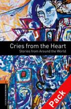 Oxford Bookworms Library: Stage 2: Cries from the Heart: Stories from Around the World