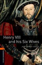 Oxford Bookworms Library: Level 2:: Henry VIII and his Six Wives