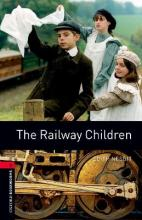 Oxford Bookworms Library: The Railway Children: Oxford Bookworms Library: Level 3:: The Railway Children 1000 Headwords Level 3