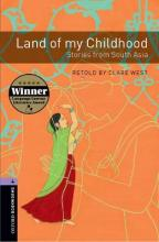 Oxford Bookworms Library: Level 4:: Land of my Childhood: Stories from South Asia