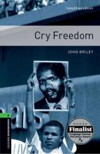 Oxford Bookworms Library: Level 6:: Cry Freedom