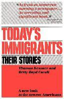 Today's Immigrants, Their Stories