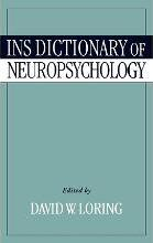 INS Dictionary of Neuropsychology