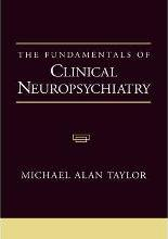 The Fundamentals of Clinical Neuropsychiatry