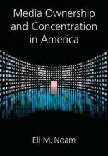 Media Ownership and Concentration in America
