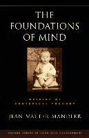The Foundations of Mind