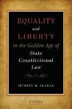 Equality and Liberty in the Golden Age of State Constitutional Law