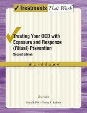 Treating your OCD with Exposure and Response (Ritual) Prevention Therapy Workbook