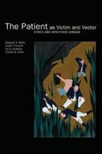 The Patient as Victim and Vector