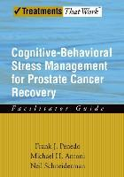 Cognitive-Behavioral Stress Management for Prostate Cancer Recovery: Facilitator Guide