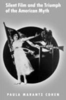 Silent Film & the Triumph of the American Myth