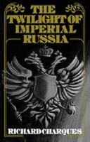The Twilight of Imperial Russia