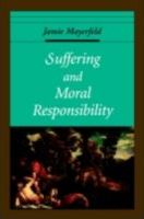 Suffering and Moral Responsibility