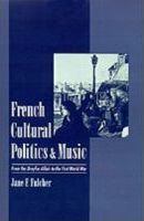 French Cultural Politics and Music