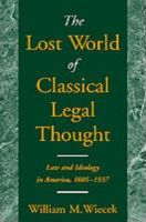 Lost World of Classical Legal Thought