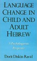 Language Change in Child and Adult Hebrew