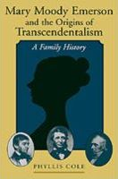 Mary Moody Emerson and the Origins of Transcendentalism
