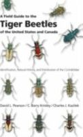 Field Guide to the Tiger Beetles of the United States and Canada, A Identification, Natural History, and Distribution of the Cicindelidae