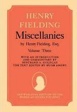 Miscellanies by Henry Fielding, Esq: Volume Three