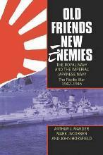 Old Friends, New Enemies. the Royal Navy and the Imperial Japanese Navy: Old Friends, New Enemies. The Royal Navy and the Imperial Japanese Navy Vol.2