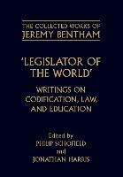 The Collected Works of Jeremy Bentham: Legislator of the World
