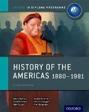History of the Americas 1880-1981: IB History Course Book: Oxford IB Diploma Programme