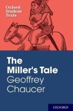Oxford Student Texts: Geoffrey Chaucer: The Miller's Tale