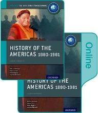 History of the Americas 1880-1981: IB History Print and Online Pack: Oxford IB Diploma Programme