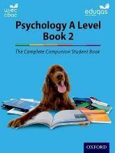 The Complete Companions: Year 2 Student Book for Eduqas and WJEC A Level Psychology