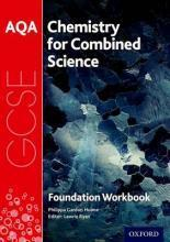 AQA GCSE Chemistry for Combined Science (Trilogy) Workbook: Foundation: Foundation