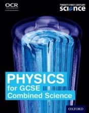 Twenty First Century Science: Physics for GCSE Combined Science Student Book