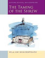 Oxford School Shakespeare: The Taming of the Shrew