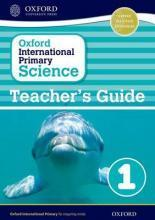 Oxford International Primary Science: Stage 1: Age 5-6: Teacher's Guide 1