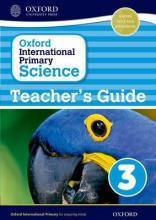 Oxford International Primary Science: Stage 3: Age 7-8: Teacher's Guide 3