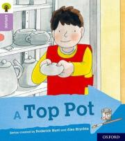 Oxford Reading Tree Explore with Biff, Chip and Kipper: Oxford Level 1+: A Top Pot