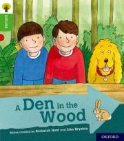 Oxford Reading Tree Explore with Biff, Chip and Kipper: Oxford Level 2: A Den in the Wood