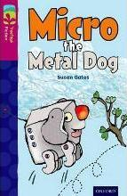 Oxford Reading Tree TreeTops Fiction: Level 10 More Pack B: Micro the Metal Dog