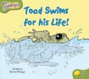 Oxford Reading Tree: Level 7: Snapdragons: Toad Swims For His Life