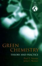 Green Chemistry: Theory and Practice